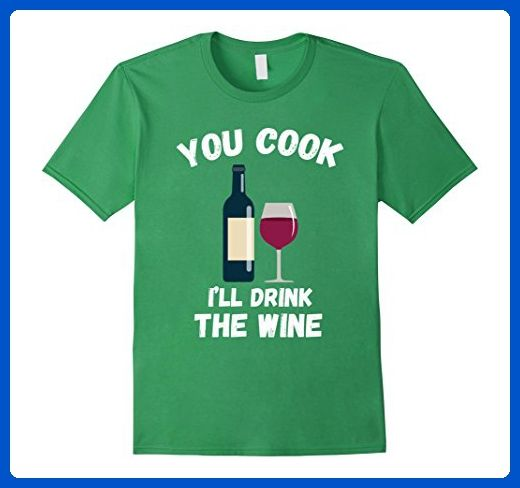 cdf5af1cc Mens Wine Drinkers Gifts Funny Clothes You Cook I'll Drink XL Grass - Food  and drink shirts (*Amazon Partner-Link)