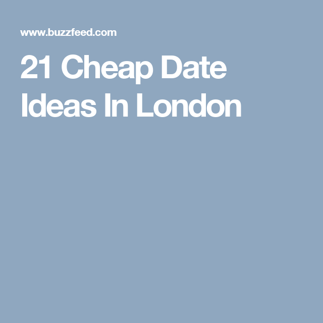 Ideas for first dates in london