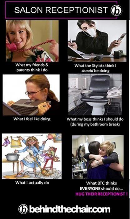 Behind The Chair Home Work Jokes Receptionist Humor Hair Stylist Life