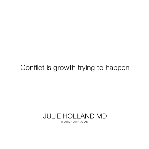 "Julie Holland MD - ""Conflict is growth trying to happen"". relationships, marriage, kids"