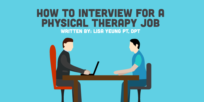 Learning How To Interview For A Physical Therapy Job Is Something Every Pt Should Do This Article Has 5 Tips Physical Therapy Physical Therapy School Physics