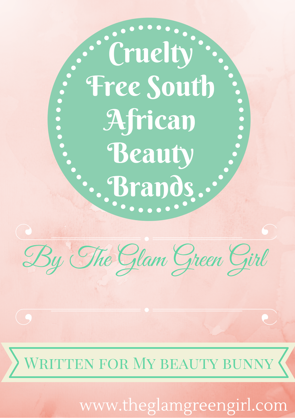 The Glam Green Girl Cruelty Free South African Beauty