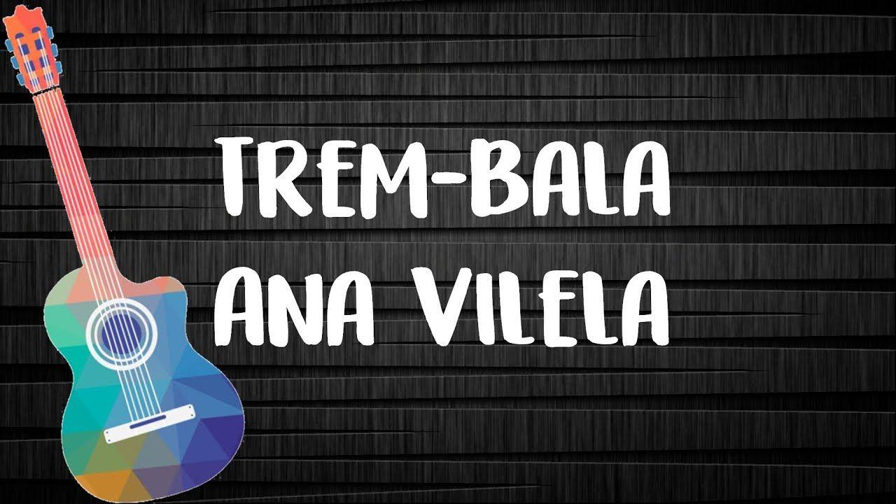 Trem Bala Ana Vilela Letra Com Cifra Com Imagens Letras