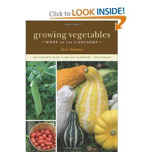 The Complete Guide To Organic Gardening West Of The Cascades