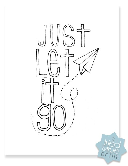 Just Let It Go Coloring Print Giveaway Quote Coloring Pages