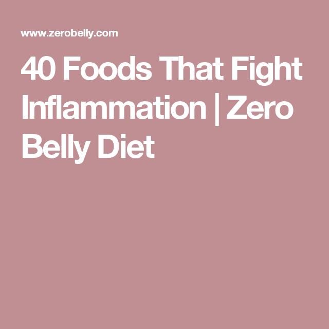 40 Foods That Fight Inflammation  | Zero Belly Diet