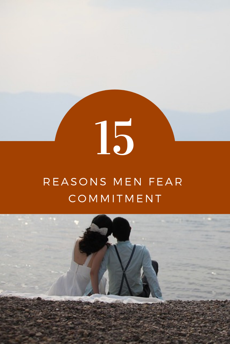 15 Reasons Men Fear Commitment   ❤ Marriage & Relationships