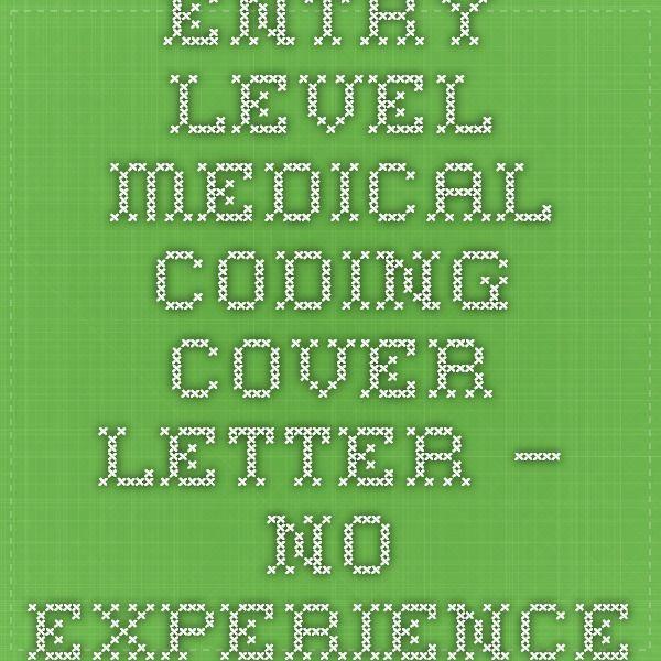 Entry Level Medical Coding Cover Letter u2013 No Experienceto - medical coder resume no experience