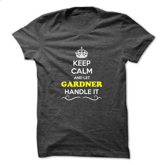 Keep Calm and Let GARDNER Handle it - #oversized shirt #old tshirt. ORDER HERE => https://www.sunfrog.com/LifeStyle/Keep-Calm-and-Let-GARDNER-Handle-it-47133255-Guys.html?68278