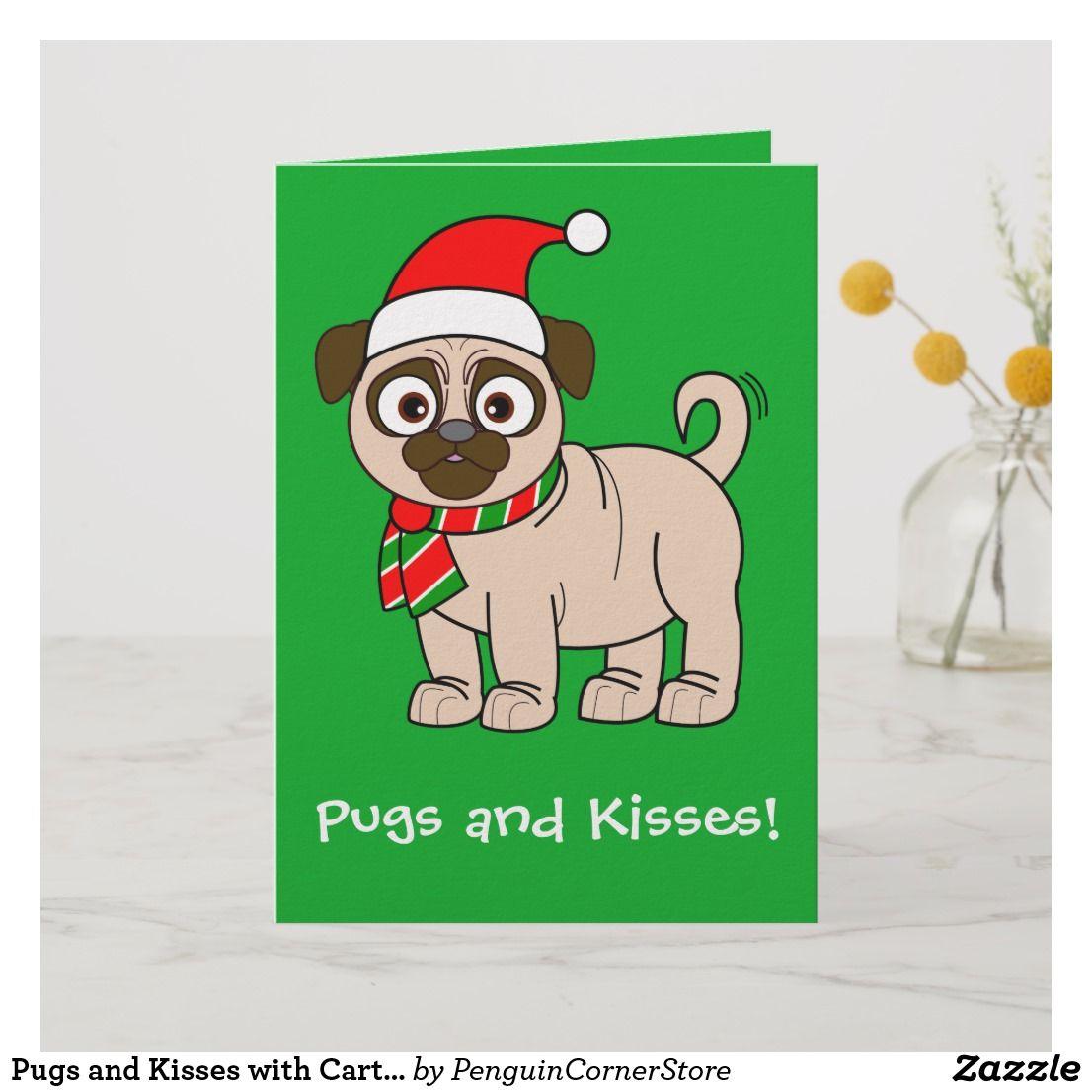 Pugs And Kisses With Cartoon Pug Holiday Card Zazzle Com Pugs
