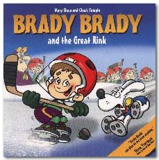 We have every one of these books...Brady Brady not only plays hockey, he also plays football and baseball too!  There is a lesson in each story. A favorite children's book series of the boys.