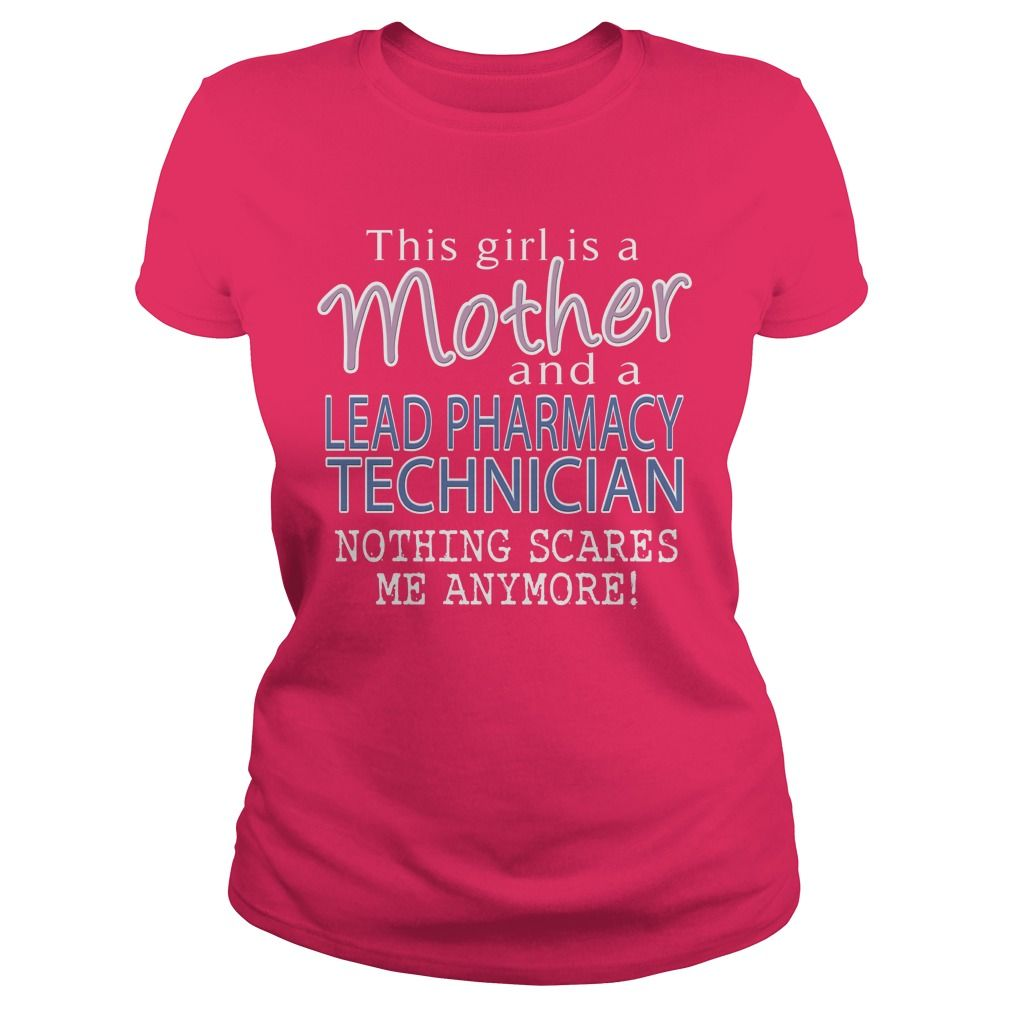 LEAD PHARMACY TECHNICIAN AND THIS GIRL IS A MOTHER NOTHING SCARES T-Shirts, Hoodies. SHOPPING NOW ==► https://www.sunfrog.com/LifeStyle/LEAD-PHARMACY-TECHNICIAN--MOTHER-Hot-Pink-Ladies.html?id=41382