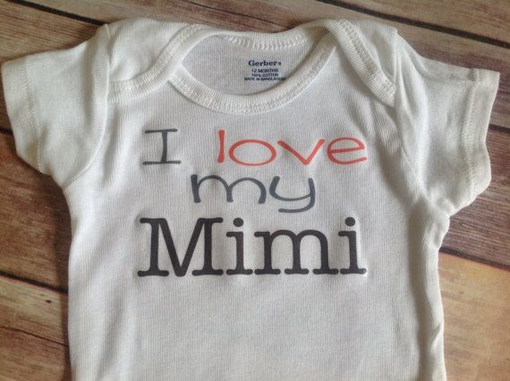 e1ae78fcfc84 I love my Mimi one piece or t shirt (Custom Text Colors Wording ...