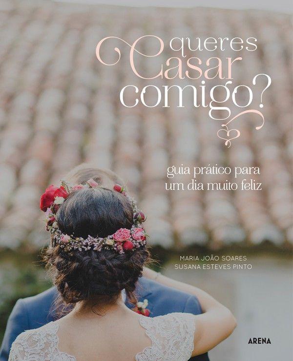 Queres casar comigo? guia prático para um dia muito feliz. Livro à venda na Wook.pt