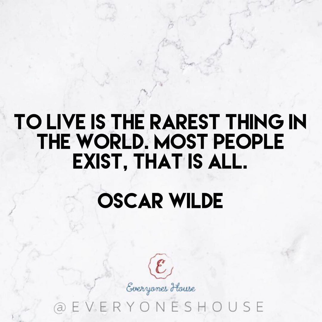 To live is the rarest thing in the world. Most people exist, that is all. • Oscar Wilde💘 .    #motiv...
