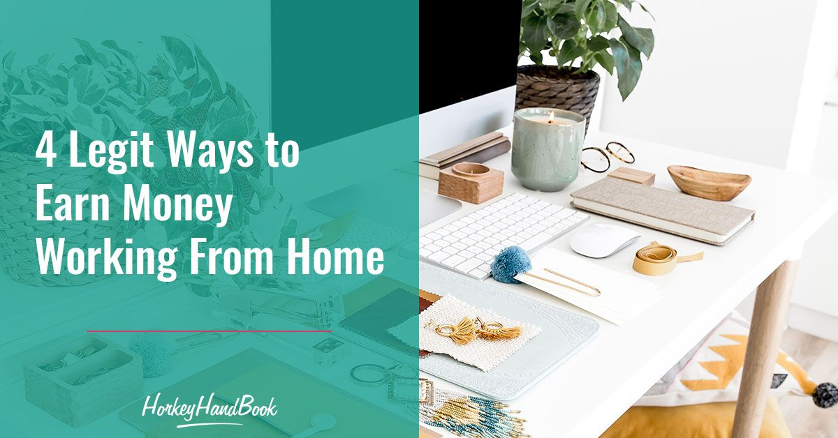 Four Legit Ways to Earn Money Working From Home in 2020