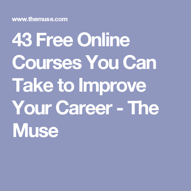 43 free courses that ll improve your career
