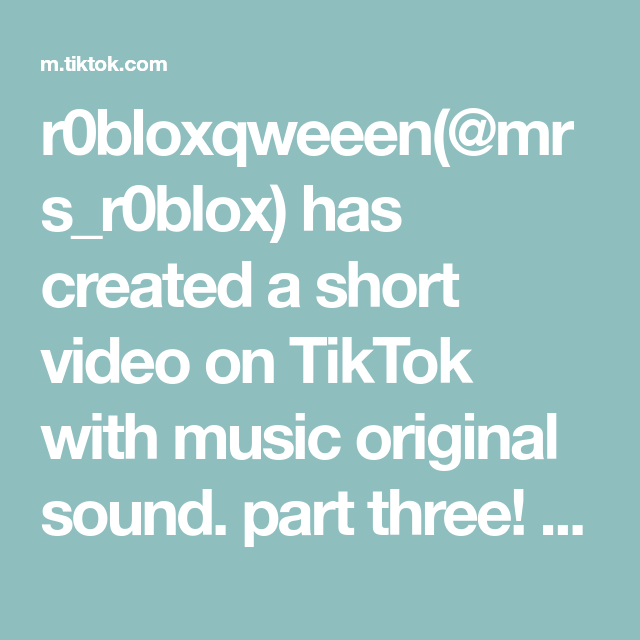 R0bloxqweeen Mrs R0blox Has Created A Short Video On Tiktok With Music Original Sound Part Three Comment More In 2020 Funny True Quotes Funny Minion Memes Video L