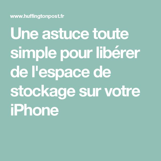 Liberez De La Memoire Sur Votre Iphone Grace A Cette Astuce Toute Simple Iphone Astuces Pour Ordinateur Astuce Iphone