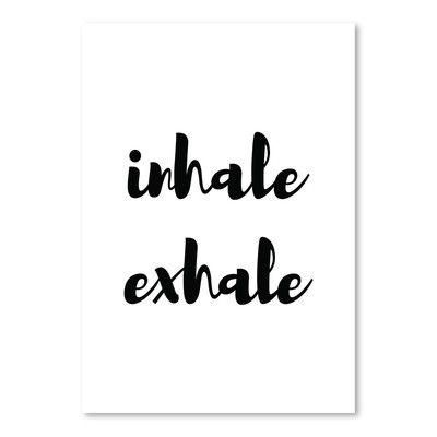 "East Urban Home Inhale Exhale Textual Art Size: 16"" H x 12"" W"
