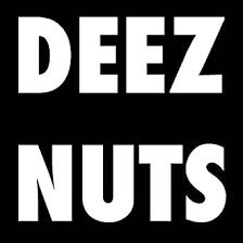 Deez Nuts Got Eem T Shirt T Shirt Shirts Deez Nuts