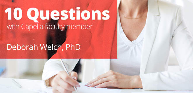 10 Questions With Capella Faculty Member Deborah Welch Phd Faculties Leadership Development Psychology
