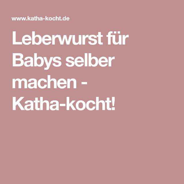Leberwurst Für Baby