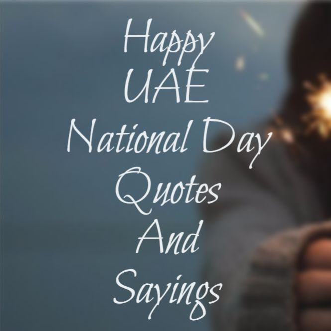 Happy UAE National Day Quotes And Sayings