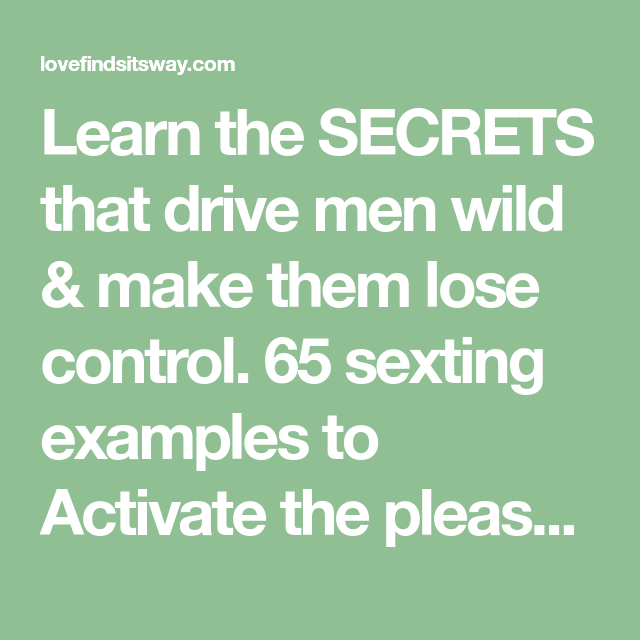 Learn The Secrets That Drive Men Wild Make Them Lose Control 65