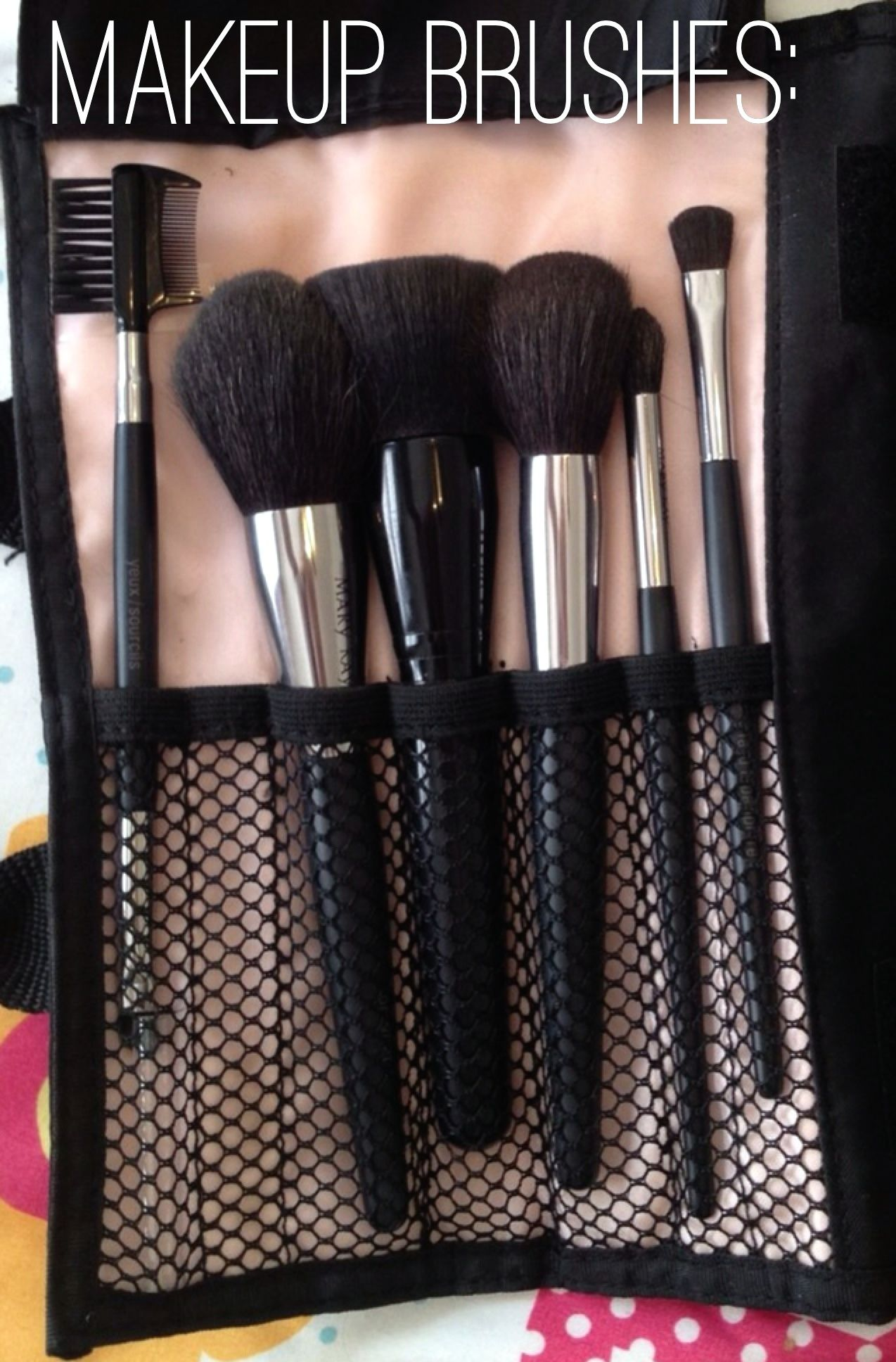 My Mary Kay makeup brushes. They are amazing! The more you