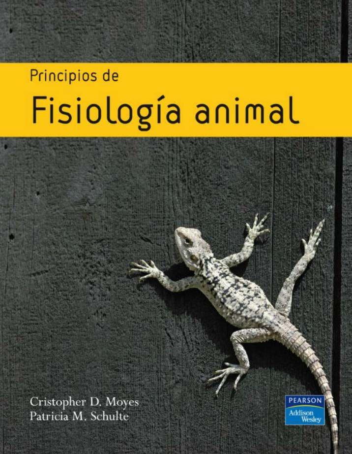PRINCIPIOS DE FISIOLOGÍA ANIMAL Autores: Christopher D. Moyes y ...