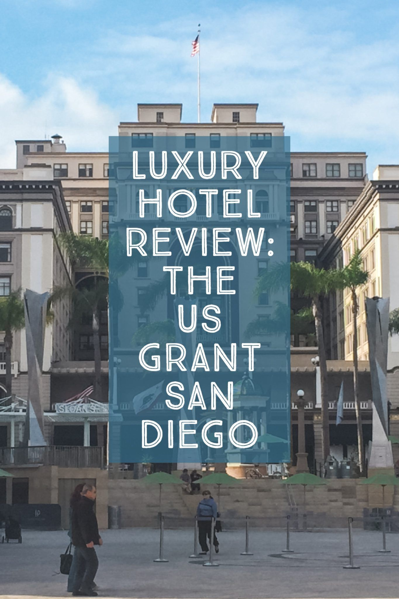Luxury Hotel Review: The US Grant San Diego