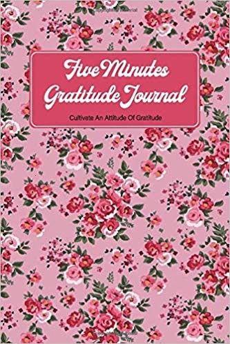 5 Minutes Gratitude Journal  Cultivate An Attitude Of Gratitude 52   5 Minutes Gratitude Journal  Cultivate An Attitude Of Gratitude 52 Weeks Gratitude Jo  5 Minutes Grat...