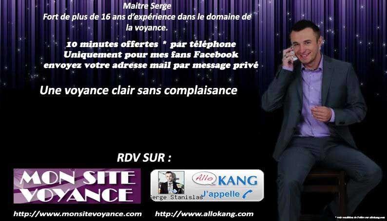 Par téléphone 10 minutes offert ( laissez votre mail en message privé) En Chat live http://www.monsitevoyance.com/voyance-avec-maitreserge-3866-voyant.html