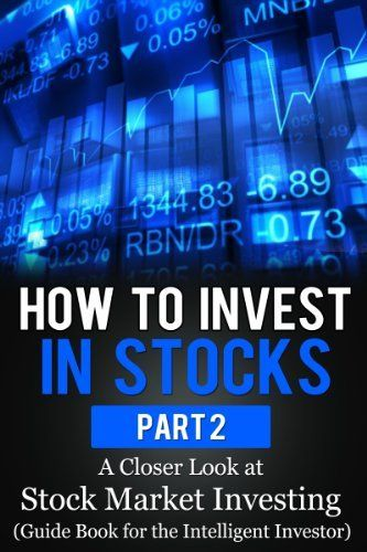 How To Invest In Stocks Part 2 A Closer Look At Stock Market