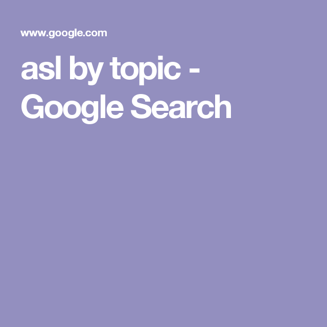 asl by topic - Google Search