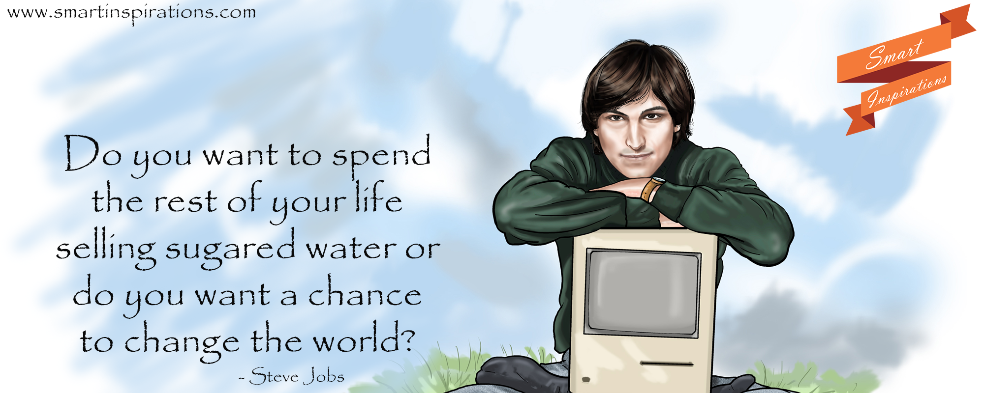 steve jobs quotes do you want to spend the rest of your life selling sugared water or do you want a chance to change the world - Why Do You Want To Change Your Job