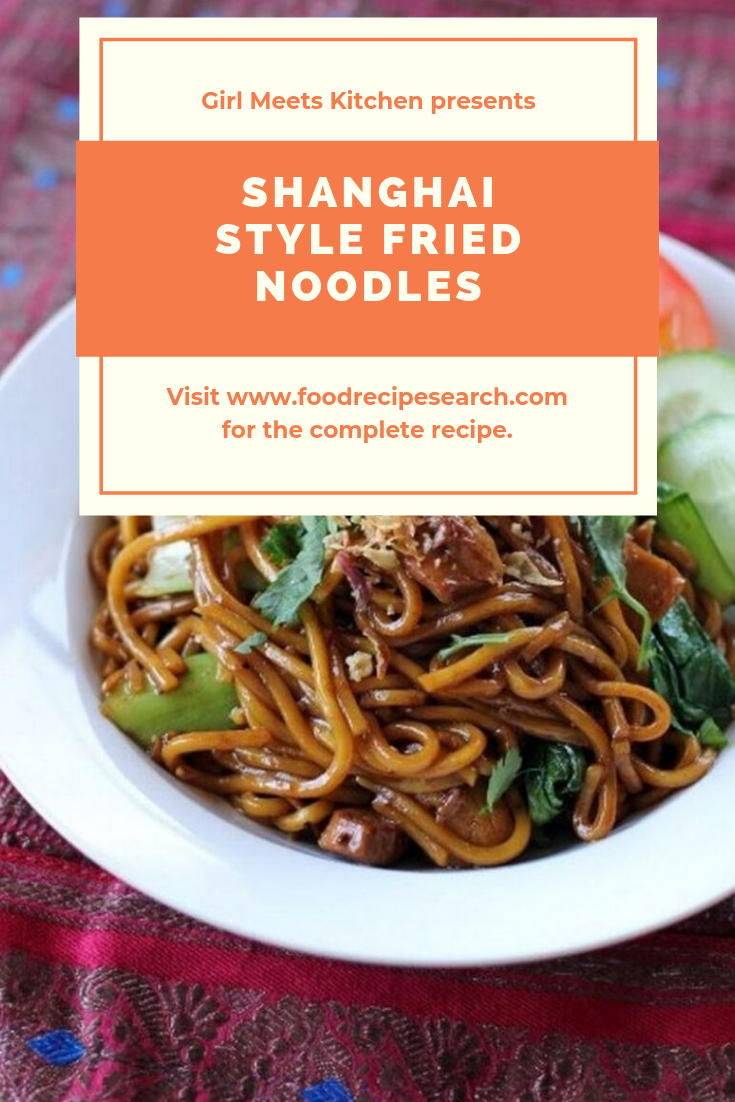 Shanghai Style Fried Noodles In China Every Region Has Own Noodles Cuisines Just One Sort Of Them Is Shanghai Style Fried Noodles In 2020 Recipes Chinese Food Food