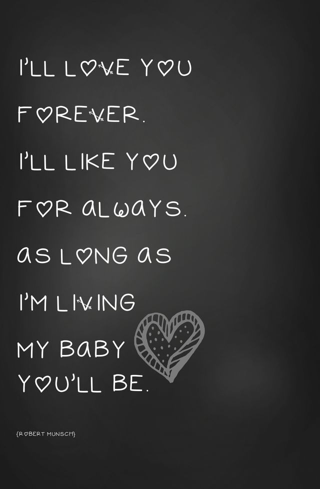A favorite  Love You Forever by Robert Munsch  | Quotes that make