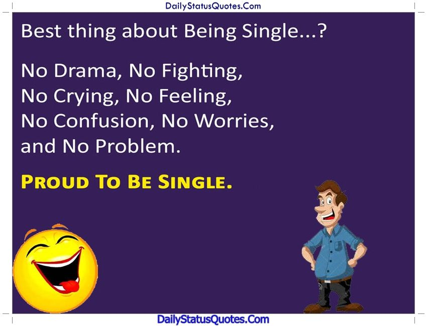 Best Thing About Being Single Daily Status Quotes Status