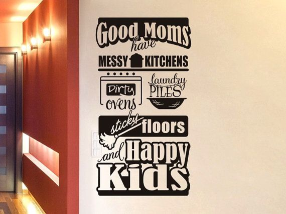kitchen wall decal good moms have messy kitchens kitchen on wall of moms id=45587