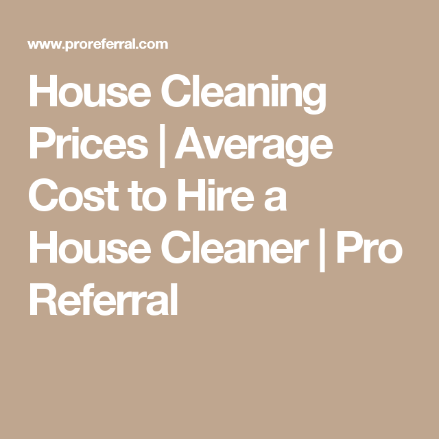 House cleaning prices average cost to hire a house cleaner pro business card templates households house cleaning prices average cost to hire a house cleaner pro referral colourmoves