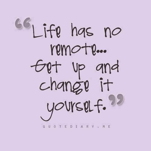 Life has no remote get up and change it yourself happy new year get up and change it yourself happy new solutioingenieria Images