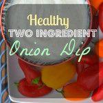 2 ingredient onion dip