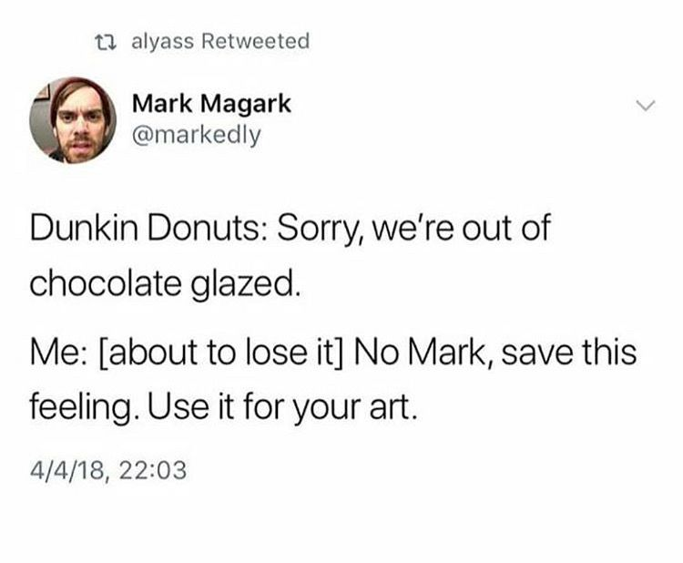 Dunkin Donuts Is Changing Their Name To Dunkin Also My Art Is Crying To Musicals Funny Quotes Laughter The Best Medicine Humor