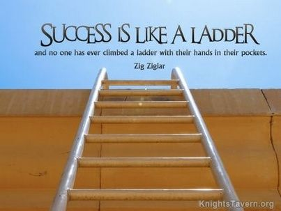 Success Is Like A Ladder And No One Has Ever Climbed With Their