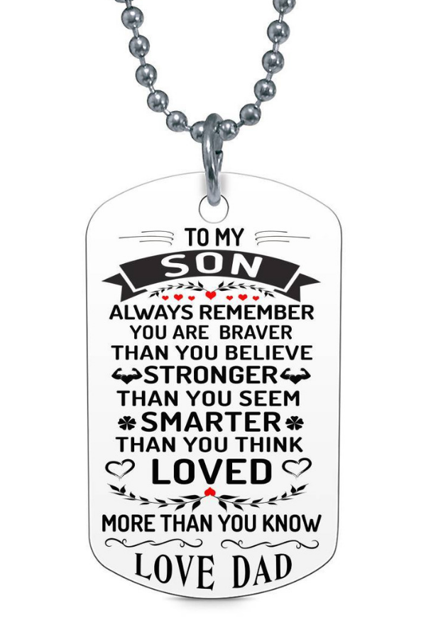 To My Son Always Remember You Are Braver Love DAD Dog Tag