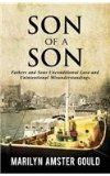 Son of a Son: Fathers and Sons Unconditional Love and Unintentional Misunderstandings Reviewed By Norm Goldman of Bookpleasures.com