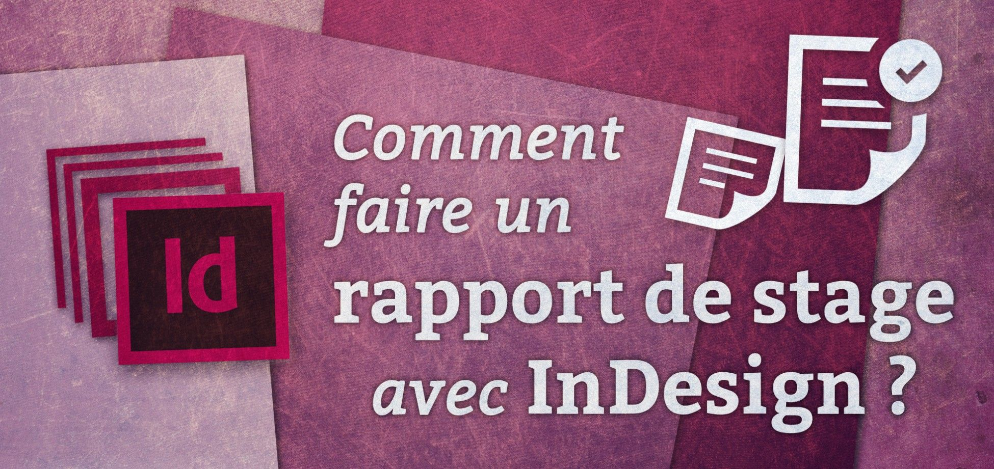 Comment Faire Un Rapport De Stage Avec Indesign Comment