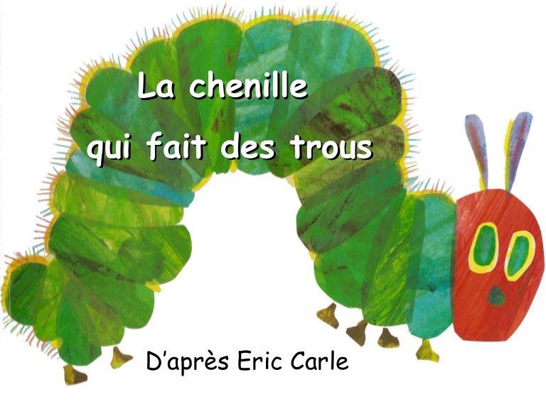 La Chenille Qui Fait Des Trous Eric Carle Hungry Caterpillar French Books